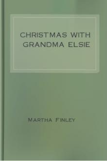 Christmas with Grandma Elsie by Martha Finley