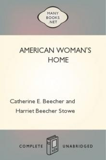 American Woman's Home by Catherine E. Beecher and Harriet Beecher Stowe