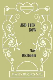 And Even Now by Sir Beerbohm Max