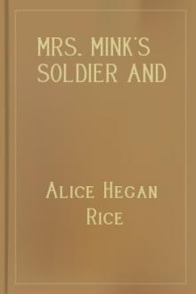 Mrs. Mink's Soldier and Other Stories by Alice Hegan Rice