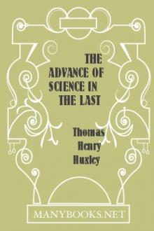 The Advance of Science in the Last Half-Century by Thomas Henry Huxley