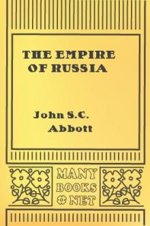 The Empire of Russia by John S. C. Abbott