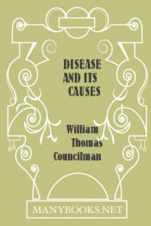 Disease and Its Causes by William Thomas Councilman
