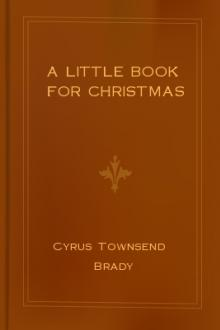 A Little Book for Christmas by Cyrus Townsend Brady