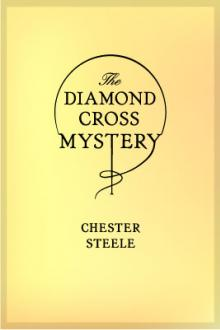 The Diamond Cross Mystery by Chester K. Steele