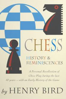 Chess History and Reminiscences by Henry Edward Bird