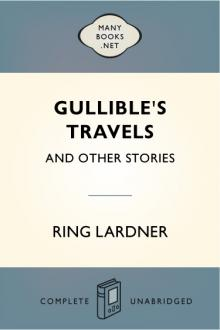 Gullible's Travels by Ring Lardner