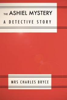The Ashiel Mystery by Mrs. Bryce Charles