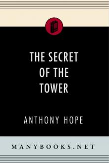 The Secret of the Tower by Anthony Hope