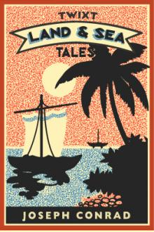 'Twixt Land and Sea Tales by Joseph Conrad