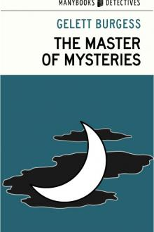 The Master of Mysteries by Gelett Burgess