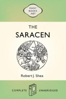 The Saracen: The Holy War by Robert J. Shea