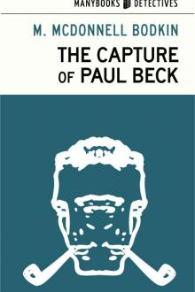 The Capture of Paul Beck by M. McDonnell Bodkin