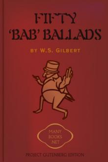 50 Bab Ballads, vol 1 by W. S. Gilbert