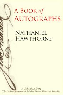 A Book of Autographs by Nathaniel Hawthorne
