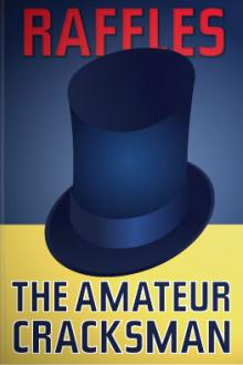 Raffles: The Amateur Cracksman by E. W. Hornung