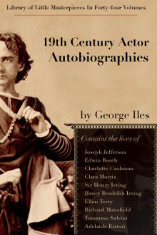19th Century Actor Autobiographies by George Iles