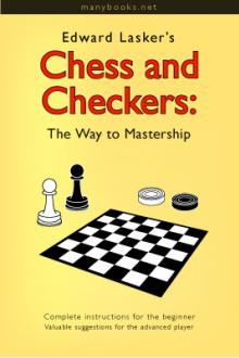 Chess and Checkers: The Way to Mastership by Edward Lasker