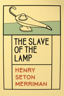 The Slave of the Lamp by Henry Seton Merriman