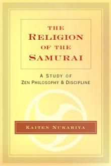 The Religion of the Samurai by Kaiten Nukariya