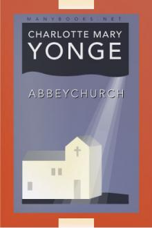 Abbeychurch by Charlotte Mary Yonge