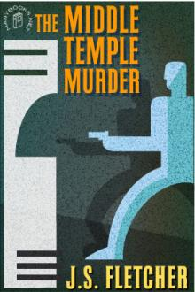 The Middle Temple Murder by J. S. Fletcher