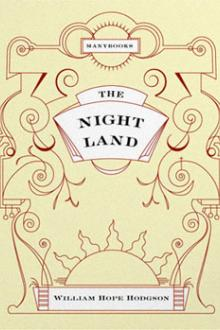 The Night Land by William Hope Hodgson