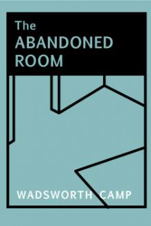 The Abandoned Room by Charles Wadsworth Camp