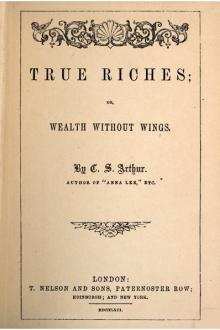 True Riches by T. S. Arthur
