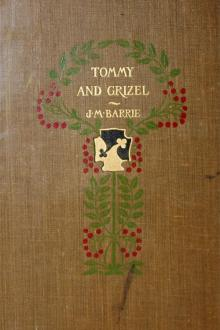 Tommy and Grizel by J. M. Barrie