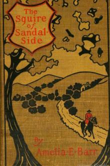 The Squire of Sandal-Side by Amelia E. Barr