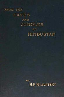 From the Caves and Jungles of Hindostan by Helena Petrovna Blavatsky
