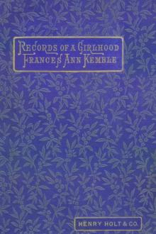 Records of a Girlhood by Frances Anne Kemble