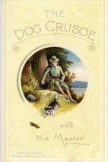 The Dog Crusoe and His Master by Robert Michael Ballantyne