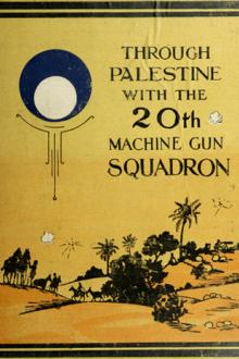Through Palestine with the 20th Machine Gun Squadron by Unknown