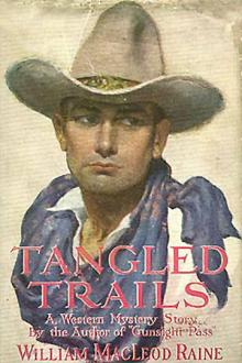 Tangled Trails by William MacLeod Raine