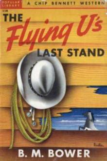 The Flying U's Last Stand by B. M. Bower