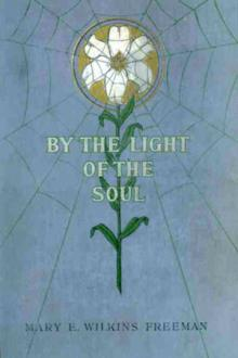 By the Light of the Soul by Mary E. Wilkins