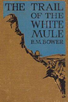 The Trail of the White Mule by B. M. Bower