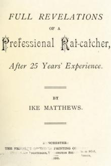 Full Revelations of a Professional Rat-catcher by Ike Matthews