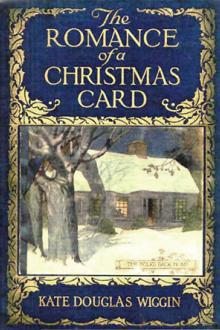 The Romance of a Christmas Card by Kate Douglas Smith Wiggin