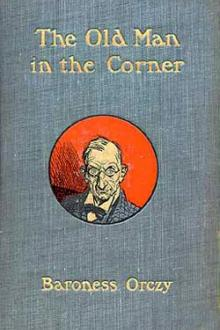 The Old Man in the Corner by Baroness Emmuska Orczy