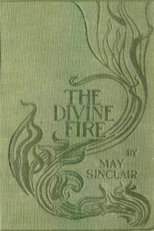 The Divine Fire by May Sinclair