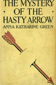 The Mystery of the Hasty Arrow by Anna Katharine Green