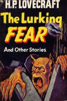 The Lurking Fear by H. P. Lovecraft