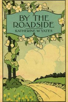 By the Roadside by Katherine M. Yates