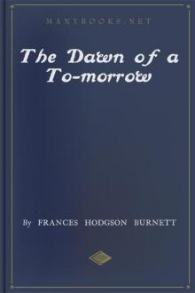 The Dawn of a To-morrow by Frances Hodgson Burnett