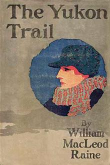 The Yukon Trail by William MacLeod Raine