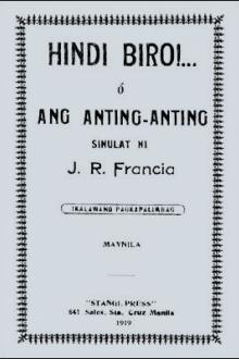 Hindi Biro!... ó Ang Anting-Anting by José R. Francia