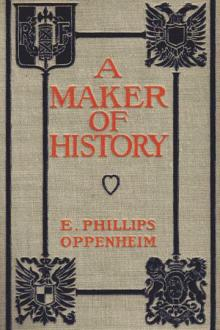 A Maker of History by E. Phillips Oppenheim
